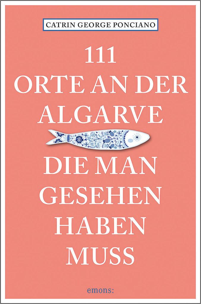 Buch-Cover 111 Orte an der Algarve · © Emons Verlag